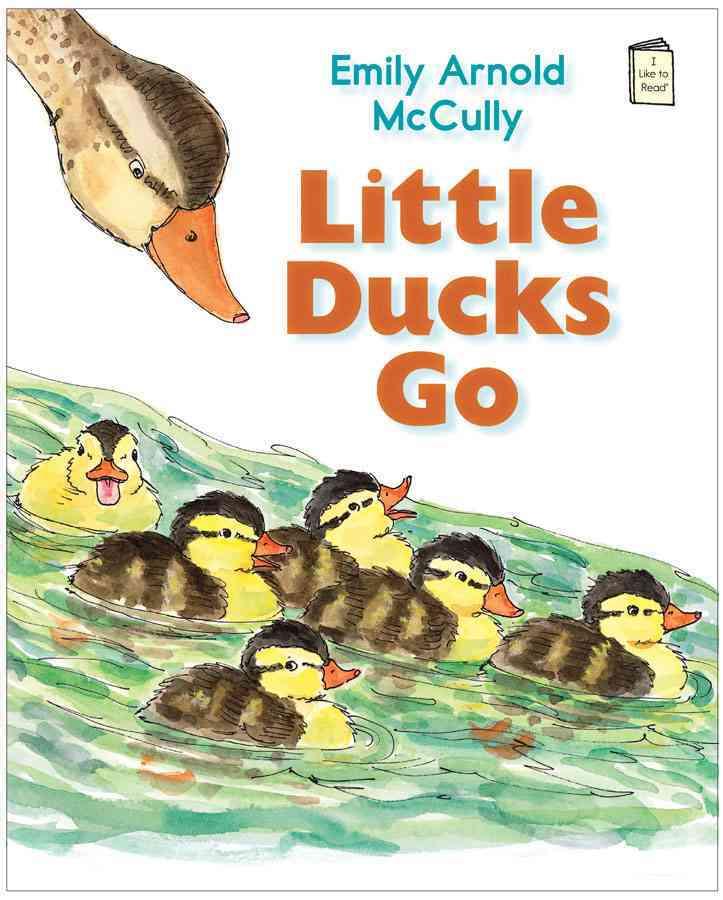 Little Ducks Go By McCully, Emily Arnold/ McCully, Emily Arnold (ILT)